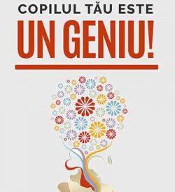 Copilul tau este un geniu! 1