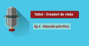 Read more about the article Tatici – Creatori De Viata – Ep.1