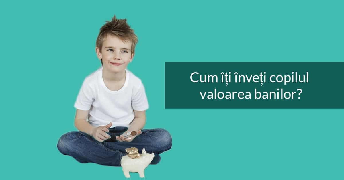 Cum îți înveți copilul valoarea banilor? 1