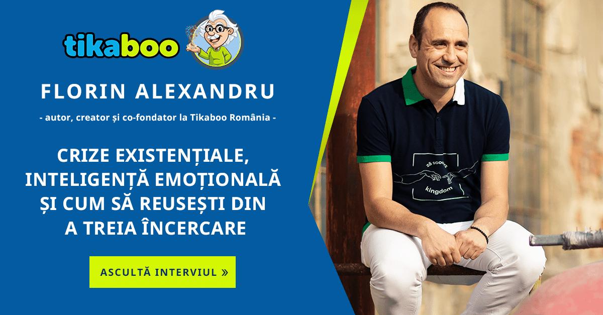 Tikaboo Podcast Ep. 1 – Florin Alexandru – Autor, creator și co-fondator la Tikaboo România vorbește despre crize existențiale, inteligența emoționala și cum să reușești din a treia încercare 1
