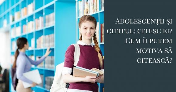 Read more about the article Cât și cum citesc adolescenții de astăzi? Îi putem motiva să citească?