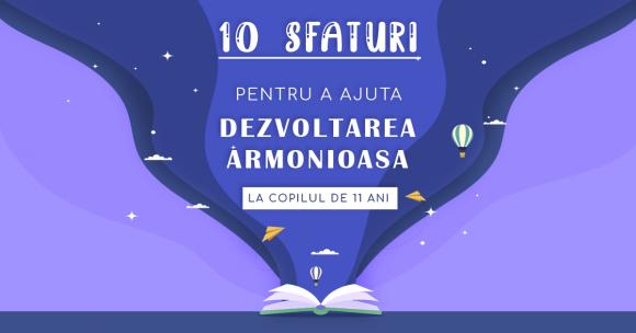 Read more about the article 10 sfaturi pentru a ajuta dezvoltarea armonioasă la copilul de 11 ani