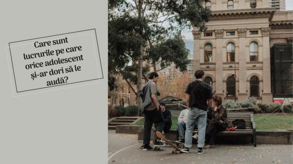 Read more about the article 10 lucruri pe care orice adolescent și-ar dori să le audă
