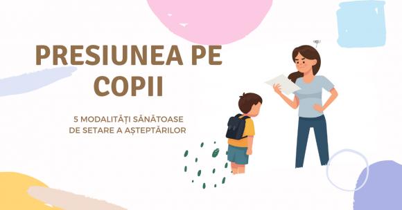 Read more about the article Nu mai pune presiune pe copii. 5 modalități sănătoase de setare a așteptărilor