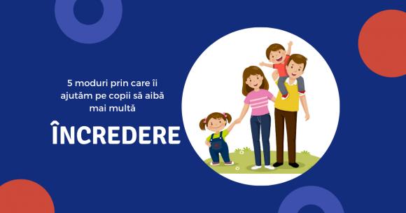 Read more about the article 5 moduri prin care îi ajutăm pe copii să aibă mai multă încredere