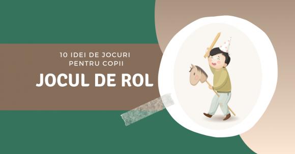 Read more about the article Ce este jocul de rol? 10 idei de jocuri pentru copii