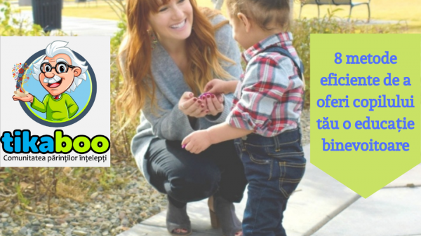 8 metode eficiente pentru a-i oferi copilului tău o educație binevoitoare 15