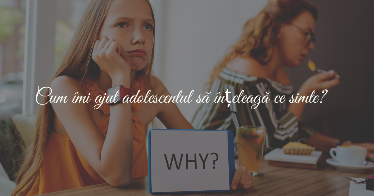 Cum îmi pot ajuta adolescentul să-și cunoască sentimentele? 1
